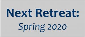 "Gray rectangle that says ""Next retreat: Spring 2020"""